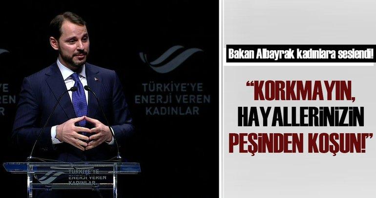 Enerji Bakanı Berat Albayrak: Korkmayın hayallerinizin peşinden koşun