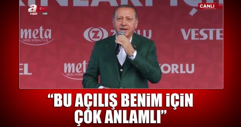 Cumhurbaşkanı Erdoğan, Manisa'da konuştu: Bu açılış benim için çok anlamlı