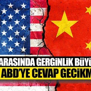 Çin'den ABD'ye ikili ilişkileri tehlikeye atmayın çağrısı