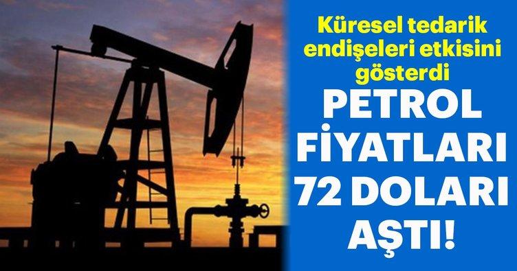 Petrol fiyatları 72 doları aştı! İşte petrol fiyatı son durum