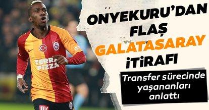 Henry Onyekuru'dan flaş Galatasaray itirafı