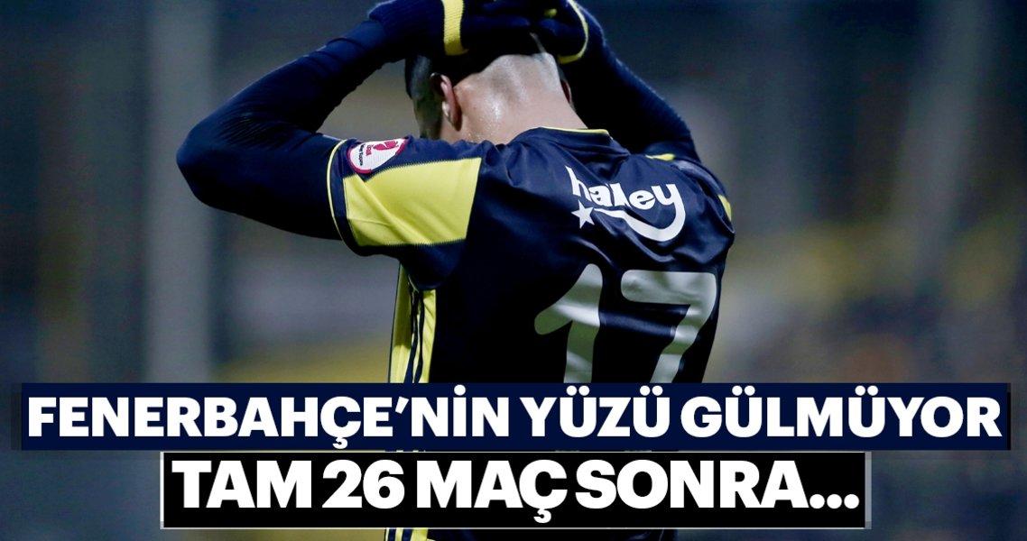 Fenerbahçe'nin yüzü gülmüyor! Tam 26 maç sonra...