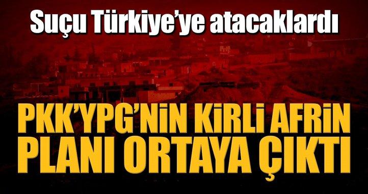 PKK/YPG'nin kirli Afrin oyunu deşifre oldu!