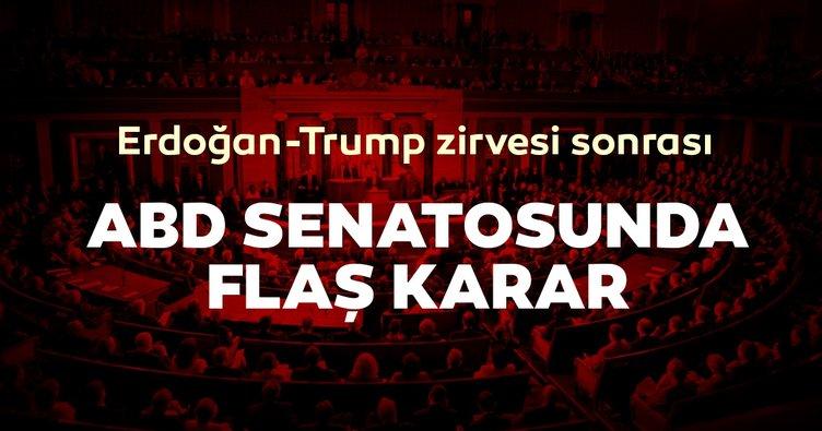 Erdoğan Trump zirvesi sonrası son dakika haberi: ABD Senatosu, Ermeni tasarısını bloke etti
