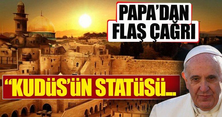 Papa'dan Kudüs'ün statüsüne saygı çağrısı