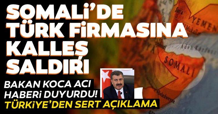Son dakika haberi: Somali'de Türk firmasına saldırı: Bakan Koca acı haberi duyurdu