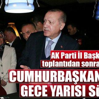 Cumhurbaşkanı Erdoğan`dan gece sürprizi