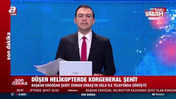 Başkan Erdoğan, şehit Korgeneral Osman Erbaş'ın ailesine taziyelerini iletti   Video