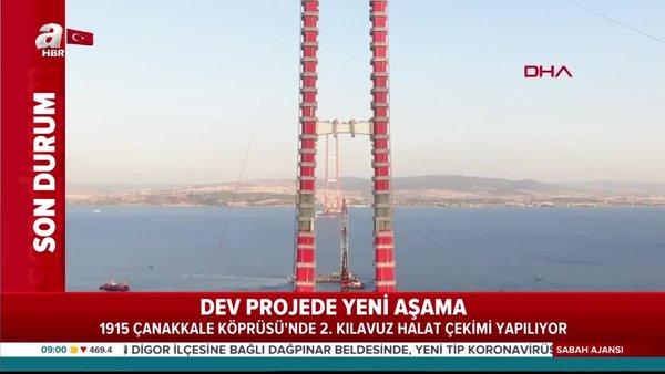 1915 Çanakkale Köprüsü'nde 2'nci kılavuz halat çekiliyor | Video