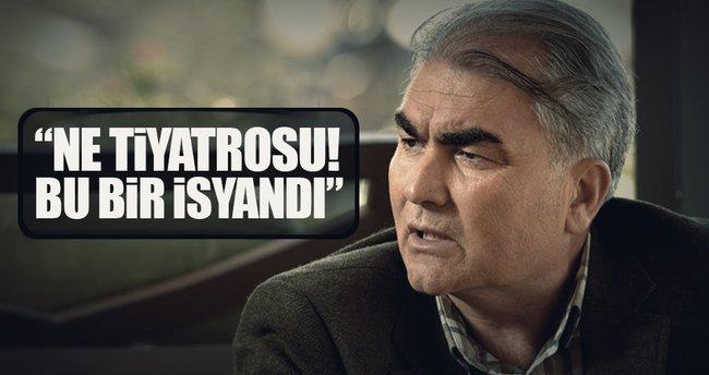 Emekli Korgeneral Şanver: Ne tiyatrosu bu bir isyandı!