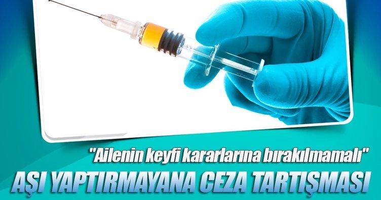 Aşı yaptırmayan aileye ceza verilmeli