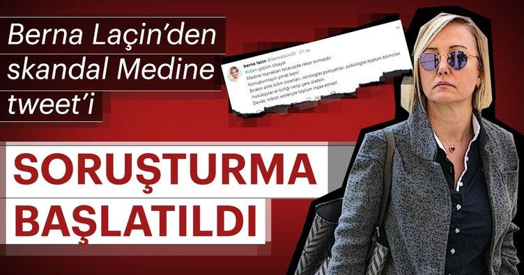 Berna Laçin'in 'Medine' tweeti hakkında soruşturma başlatıldı