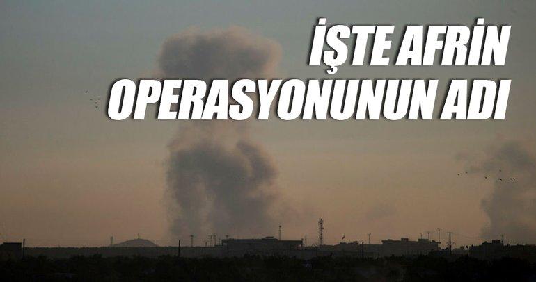 Son dakika haberi: Afrin operasyonunun adı belli oldu!