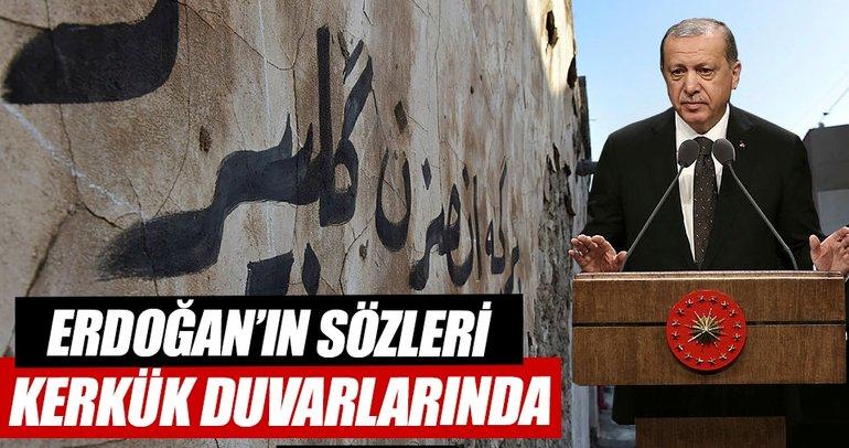 Erdoğan'ın sözleri Kerkük duvarlarında