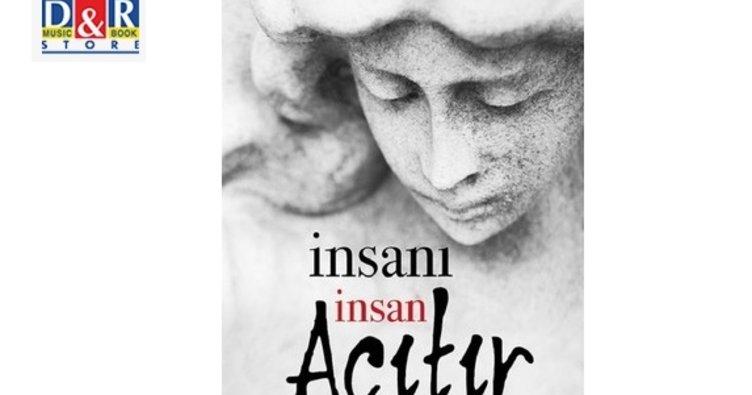 Yelda Kırçuval'ın ilk romanı 'İnsanı İnsan Acıtır' yayımlandı