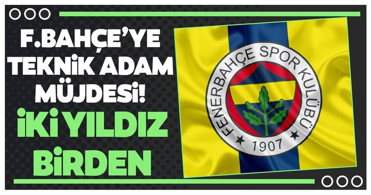 Fenerbahçe'ye hoca müjdesi! 2 yıldız birden...