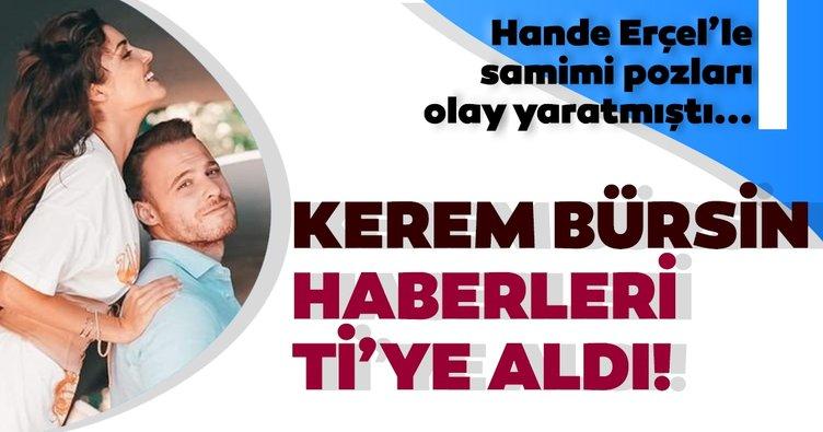 Kerem Bürsin'le Hande Erçel'in samimi pozu olay yaratmıştı... Kerem Bürsin ve Sarp Bozkurt o haberleri ti'ye aldı!