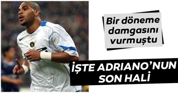İşte Brezilyalı eski futbolcu Adriano'nun son hali