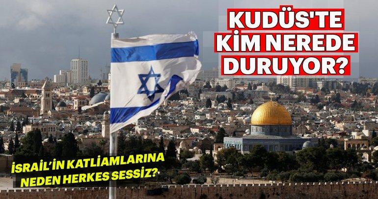 Kudüs'te kim nerede? İslam dünyası katliamlara neden sessiz?