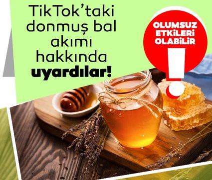 Uzmanlar TikTok'taki 'Donmuş bal' akımı hakkında uyardı! Sağlığınız bozulabilir!