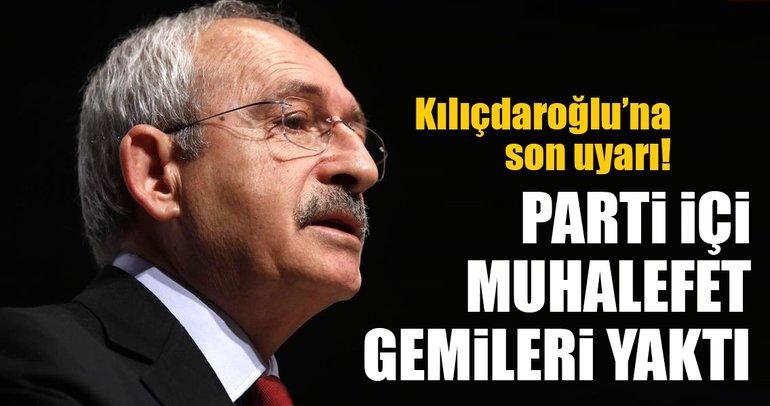 Kılıçdaroğlu'na son uyarı! Parti içi muhalefet gemileri yaktı