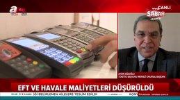 Tüketici Merkezi Onursal Başkanı Aydın Ağaoğlu EFT ve havale indirimini A Haber'e değerlendirdi