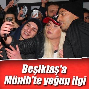 Beşiktaş'a Münih'te yoğun ilgi