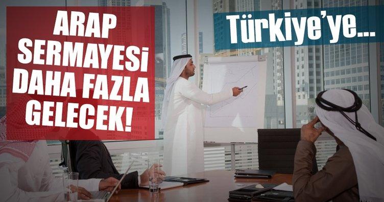 Arap sermayesi Türkiye'ye daha fazla giriş yapacak