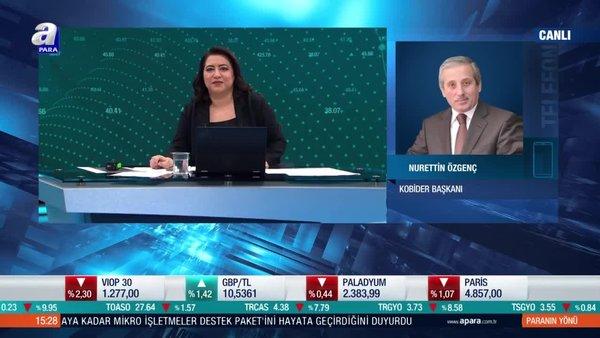 KOBİDER Başkanı Nurettin Özgenç: Özel bankalardan da KOBİ'ler için yeni paketler bekliyoruz