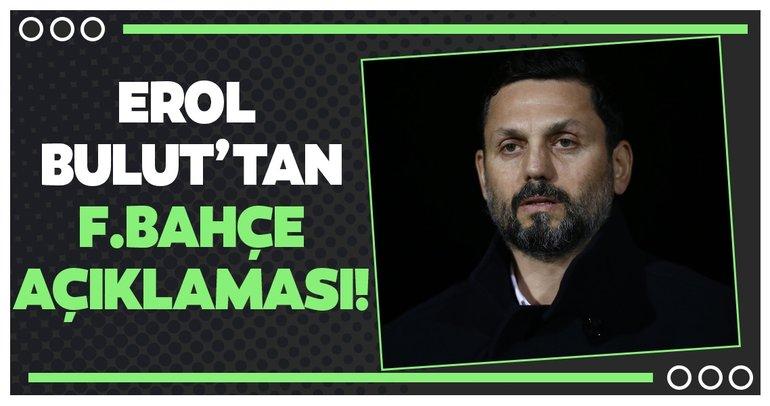 Erol Bulut'tan Fenerbahçe açıklaması!