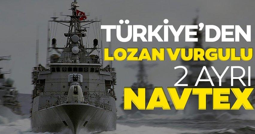 Son dakika haberi: Türkiye'den 'Lozan' vurgulu 2 ayrı NAVTEX ilanı daha!