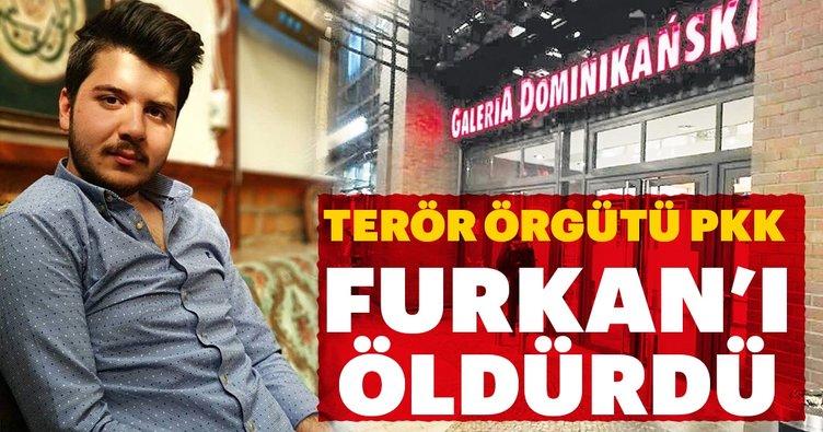 Terör örgütü PKK Furkan'ı öldürdü