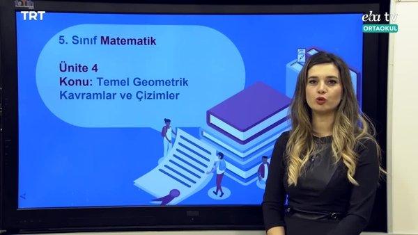 EBA TV - 5. Sınıf Matematik Konu, Temel Geometrik Kavramlar Ve Çözümler