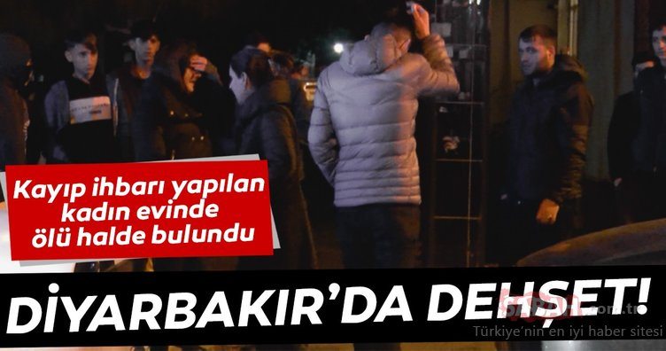 Son dakika... Diyarbakır'da kayıp ihbarı yapılan kadın evinde bıçaklanarak öldürülmüş halde bulundu