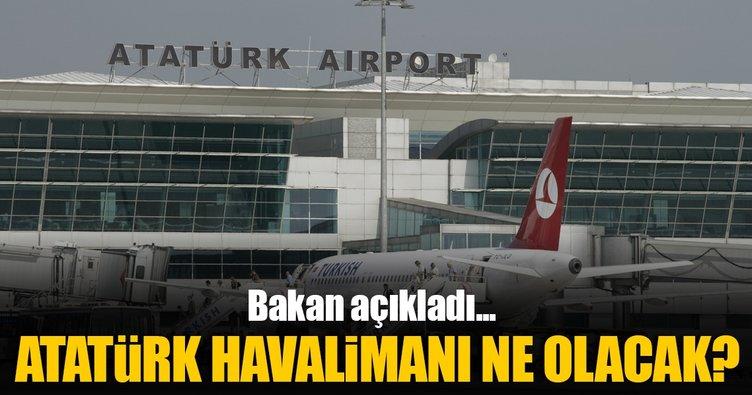 Atatürk Havalimanı ne olacak? Bakan açıkladı...