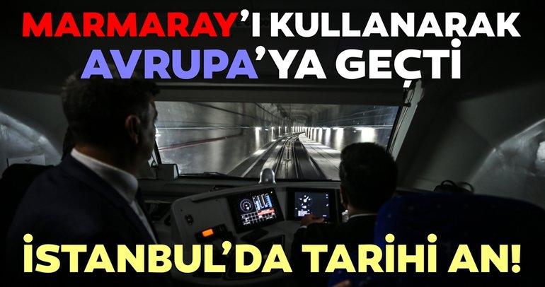 İstanbul'da tarihi an! Marmaray'ı kullanarak Avrupa'ya geçti