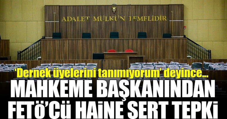 Mahkeme başkanından FETÖ'cü haine sert tepki!