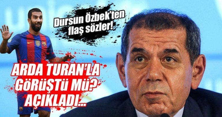 Dursun Özbek'ten Arda Turan açıklaması!