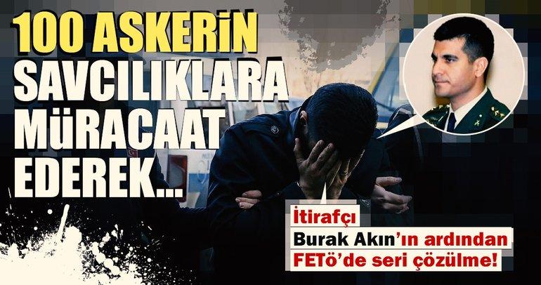 İtirafçı Burak Akın'ın ardından FETÖ'de seri çözülme