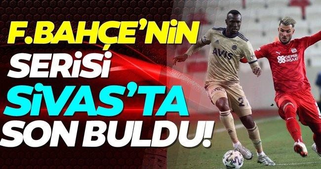 Şampiyonluk yarışında Fenerbahçe'ye çelme! Sivasspor 1-1 Fenerbahçe