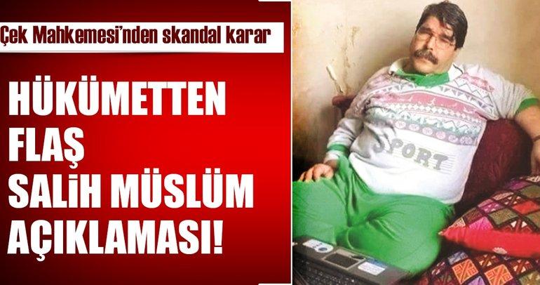 Son dakika: Salih Müslüm'ün serbest bırakılmasına hükümettten ilk tepki!