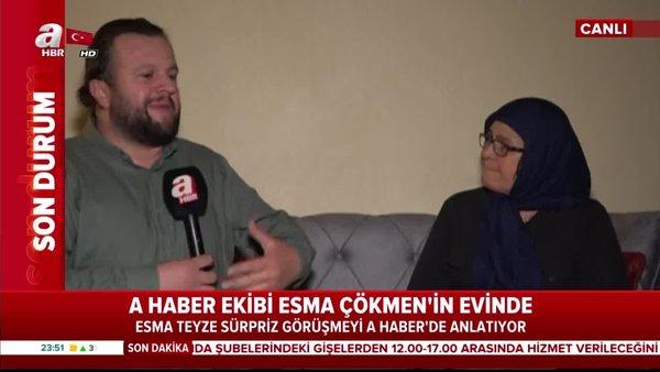A Haber, Esma Teyze'ye konuk oldu | Video