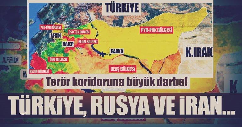 Terör koridoruna büyük darbe! Türkiye, Rusya ve İran...