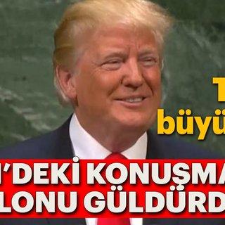 Son Dakika: Trump'ın sözleri BM Genel Kurulu'nu güldürdü