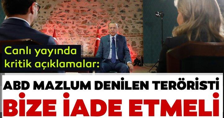 Başkan Erdoğan: Mazlum denilen teröristi ABD bize teslim etmesi lazım