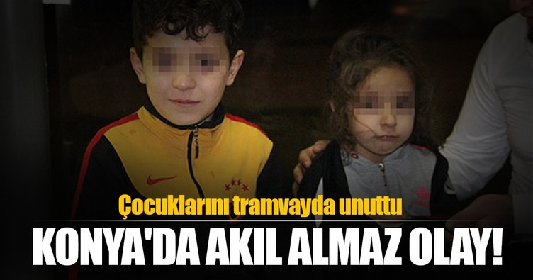 Konya'da akıl almaz olay! Çocuklarını tramvayda unuttu