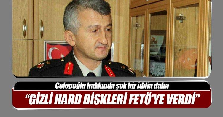 """""""Kumpasçı general, gizli hard diskleri FETÖ'ye verdi"""""""