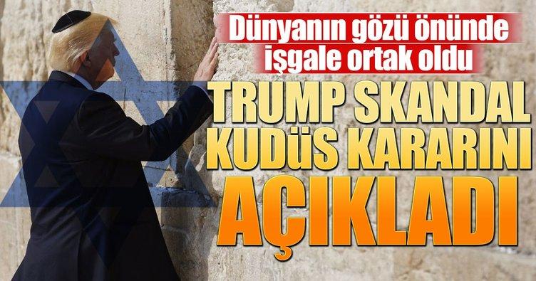 Trump, skandal Kudüs kararını açıkladı