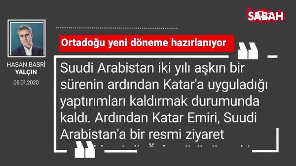 Hasan Basri Yalçın 'Ortadoğu yeni döneme hazırlanıyor'