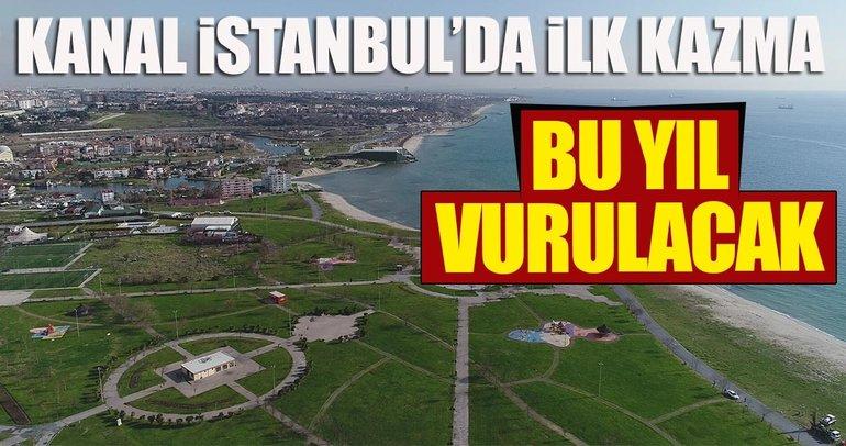 Kanal İstanbul'da ilk kazma bu yıl vurulacak